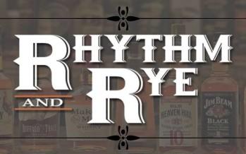 A Unique Night On The Town: Rhythm & Rye